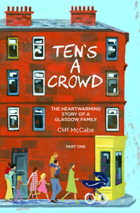 Ten's a Crowd: the Heartwarming Story of a Glasgow Family (part one)